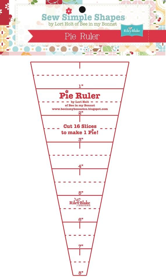 Pie Ruler by Lori Holt of Bee in my Bonnet