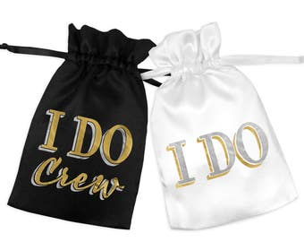 I Do & I Do Crew Gold and Silver Foil on a Satin Favor Bag - Fun Bachelorette Party Favor Bag, Bridal Party Favors for a Bachelorette Party