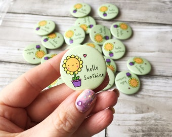 Cute Sunflower Positive Quote Button Badge Cute Pin Flower Button Flower Pin Wedding Favour Party Favour Cute Flower Cute Quote