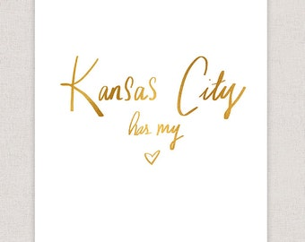 Kansas City has My Heart - Hand Drawn Typography - Gold Art Print