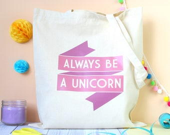 Always be a Unicorn Tote Bag. Book Bag. Unicorn Gifts. Pink Bag. Unicorns. Shopper Bag. Cotton Bag. Pink Unicorn. Unicorn Quote.