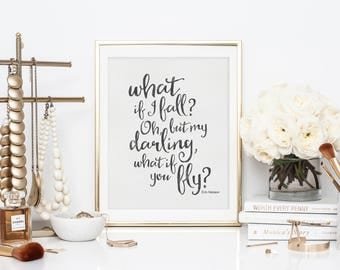 Dorm Wall Decor - Inspirational Quote Print - Motivational Quote Print - Digital Wall Art - What If You Fly Quote - What if I Fall Quote -