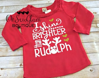 I shine brighter than Rudolph - Christmas Glitter Shirt - Girls Christmas Shirt -Girls First Christmas Shirt-  HTV applied not embroidered