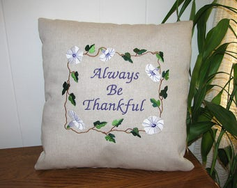 Always Be Thankful Pillow - Embroidered Morning Glories Pillow - Wedding Gift - Housewarming Gift - Home Decor - Gift for Mother