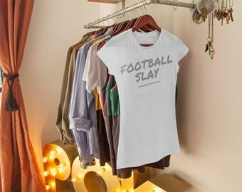 Football Slay Fashion Boutique Tshirt {Styled in White}
