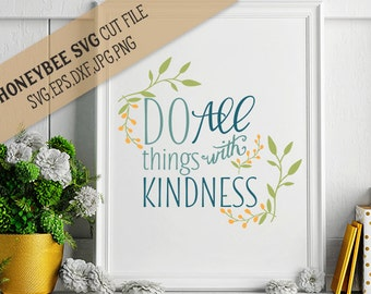 Do All Things With Kindness svg Country svg Farmhouse decor svg Country decor svg Silhouette svg Cricut svg jpg dxf eps Kindness quote svg
