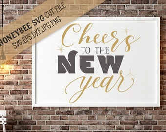 Cheer's to the New Year svg eps dxf jpg png cut file for Cricut and Silhouette machines