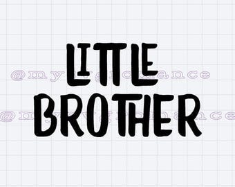 Little Brother SVG - Cutting File - Cute Font - Cricut - Cameo