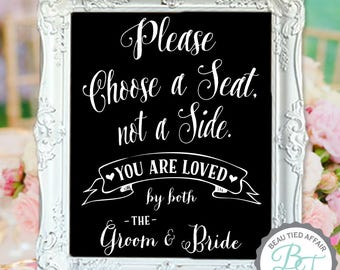 Please Choose a Seat not a Side You are Loved by both the Groom and Bride Chalkboard Sign • Wedding Chalkboard Sign