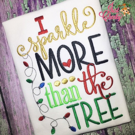 I Sparkle More Than the Tree Embroidered Shirt - Christmas Shirt - Girls Christmas Shirt - Boys Christmas Shirt
