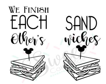 Disney T-shirt / We Finish Each Other's Sandwiches / Couples Shirts / Cut File / Cameo Projects / Cricut Projects / Silhouette Project / SVG