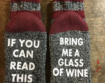 If you can read this bring me a glass of wine socks .  Margarita, coffee, food etc. gift for her Mother's Day