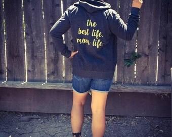 Mom Life is the Best Life Hooded Sweatshirt in Black, #Momlife Sweater, Momlife Zip Up Hoodie,Mom Life , The Best Life Mom Life, Motherhood