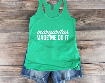Margaritas Made Me Do It Tank top/ Cinco De Mayo Shirt/ Tacos and Tequila Shirt/ Day drinking Tank top/ Sunday Funday Shirt/ Margarita Shirt