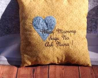 When Mommy says no just ask Nana decrotive pillow