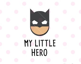 Super hero SVG, My little hero SvG DXF Vector. Cricut Explore. Cricut Cutting Machine & More. Inspirational  love thankful Svg Quote SVG Art