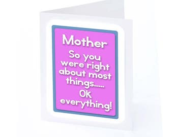 Mothers Day Card (Right About Everything)