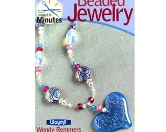 New Book Beaded Jewelry in Minutes, Designs Techniques Projects By Wendy Remmers 580-003