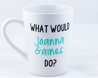 What Would Joanna Gaines Do? Fixer Upper, Coffee Mug