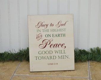 Christmas Decoration Wooden Sign {Glory to God in The Highest, Peace on Earth Good Will Toward Men} Christmas Sign, Christian Decor, 11x14