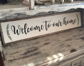 Large Welcome to Our Home farmhouse decor sign