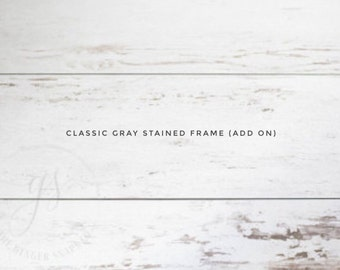 Classic gray stain frame