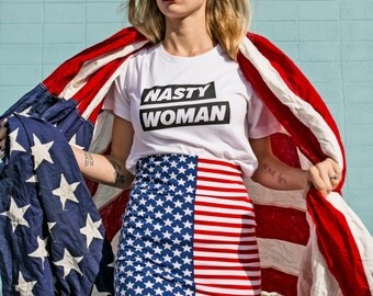 Nasty Woman Shirt