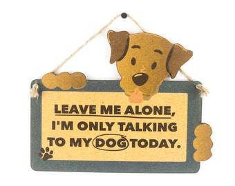 Leave me alone, I'm only talking to my dog today dog sign - gift for dog lover - cute wooden pet sign…