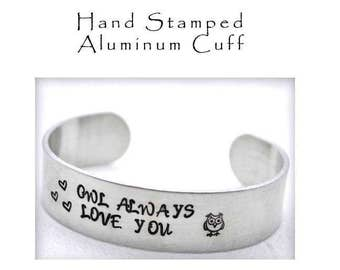 Owl Always Love You Hand Stamped Aluminum Cuff Bracelet Personalized Bridesmaid Jewelry Gifts Under 10