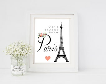 We'll always have Paris Quote Printable 8x10 Wall Art - Paris wall art Eiffel Tower Quotes about Paris simple design instant JPG download