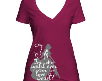 Deep V-Neck Tee: For Who Could Ever Learn To Love A Beast, Beauty and the Beast, Disney T-shirt