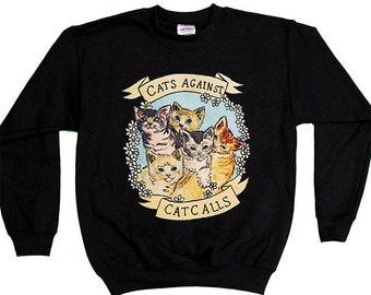 Cats Against Catcalls -- Adult Sweatshirt