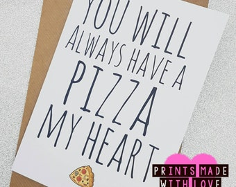 funny boyfriend birthday card anniversary blank inside you will always have a pizza my heart