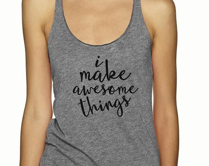 I make awesome things Tank - Grey