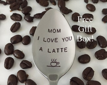 Mom I Love You A Latte-Hand Stamped Spoon-Mother's Day Gift-Best Selling Item-Mom Birthday Gift-Coffee Lover-Customized Spoon