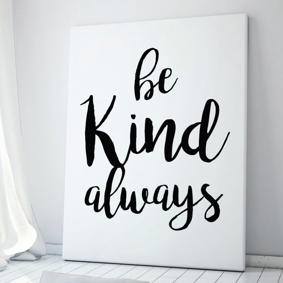Items Similar To Be Kind Always