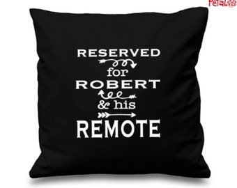 Remote Pillow, Personalized Man Gift, Reserved for ANY NAME & His Remote, Remote Control, Custom Pillow, Television Gift For Friend