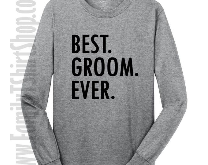 Best Groom Ever Long Sleeve T-shirt