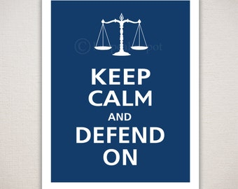 Keep Calm and DEFEND ON Lawyer Art Print (Featured color: Regatta--choose your own colors)
