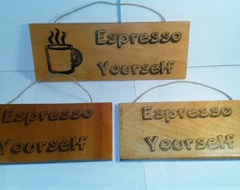 Espresso Yourself Sign Reclaimed Wood Wall Decor