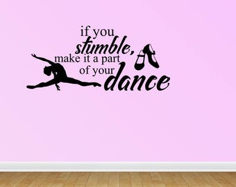 Wall Decal Quote If You Stumble Dance Quote Vinyl Wall Decals Vinyl Decals Dance Decal Ballet Dance (PC19)