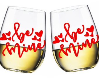 Be Mine Valentine stemless wine glass - made to order