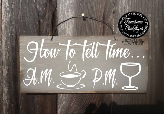 how to tell time coffee wine, how to tell time sign, wine gifts, coffee gifts, wine sign, coffee sign, wine coffee time sign, 266