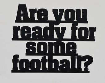 Are You Ready For Some Football?   Metal Sign