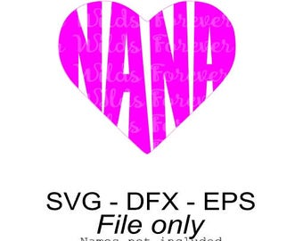 Nana name Heart svg - nana heart svg - grandma heart file - heart vector - eps - dfx - mothers day svg - grandmother svg - nana svg