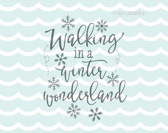Walking In A Winter Wonderland SVG Christmas SVG File. Cricut Explore & more. Christmas Winter Wonderland White Snowflakes SVG