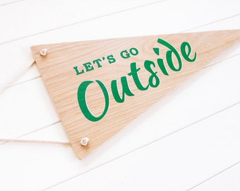 Let's Go Outside Wall Pennant. Wooden Wall Hanging. Rustic Sign. Banner. Wanderlust. Dorm Decor. Travel Gift. Wall Art