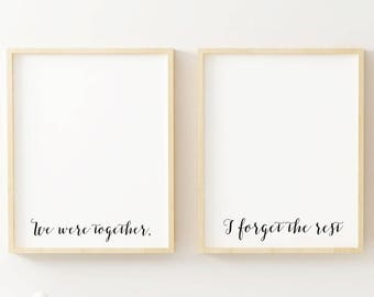 couple quote printable, bedroom wall art above bed, we were together I forget the rest, minimalist quote printable, wall art quote set of 2