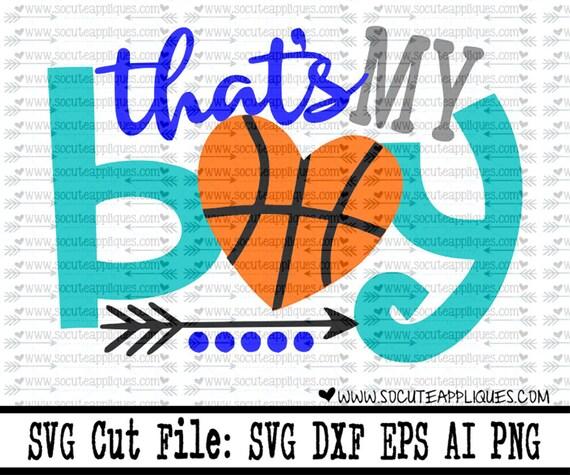 Basketball Mom Svg Cut File That S My Boy Basketball