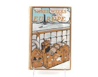 """1905 """"Three Weeks in Europe"""" by John U. Higinbotham"""